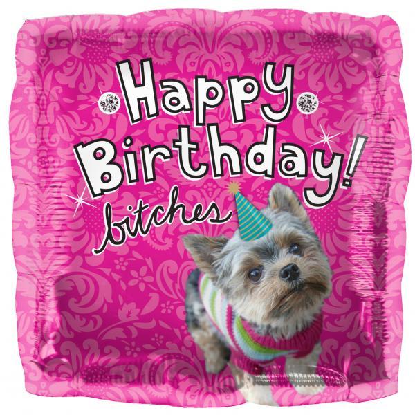 Happy Birthday Bitches Ballon